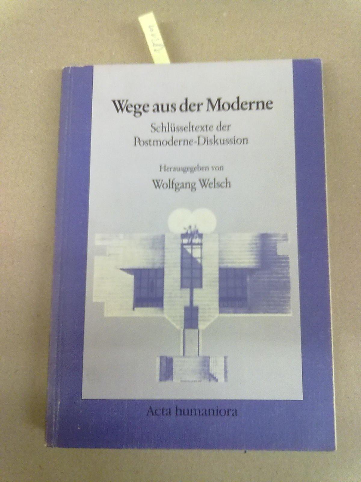 Wege Aus Der Moderne: Schluesseltexte Der Postmoderne-Diskussion ...