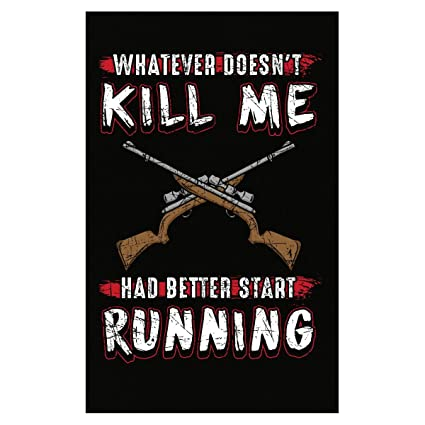 Amazon.com: Sea cual sea no Kill Me Had mejor Start Running ...