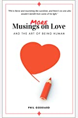 More Musings On Love: And The Art of Being Human Kindle Edition
