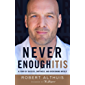 Never Enoughitis: A Story of Success, Emptiness, and Overcoming Myself (English Edition)