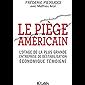 Le piège américain (Essais et documents)