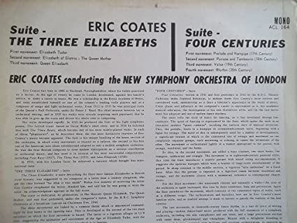 Eric Coates / New Symphony Orchestra of London - ACL 164 ERIC COATES Three Elizabeths New Symphony Orchestra London LP - Amazon.com Music