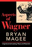 Aspects Of Wagner, Second Edition, Revised And Enlarged (Oxford Paperbacks)