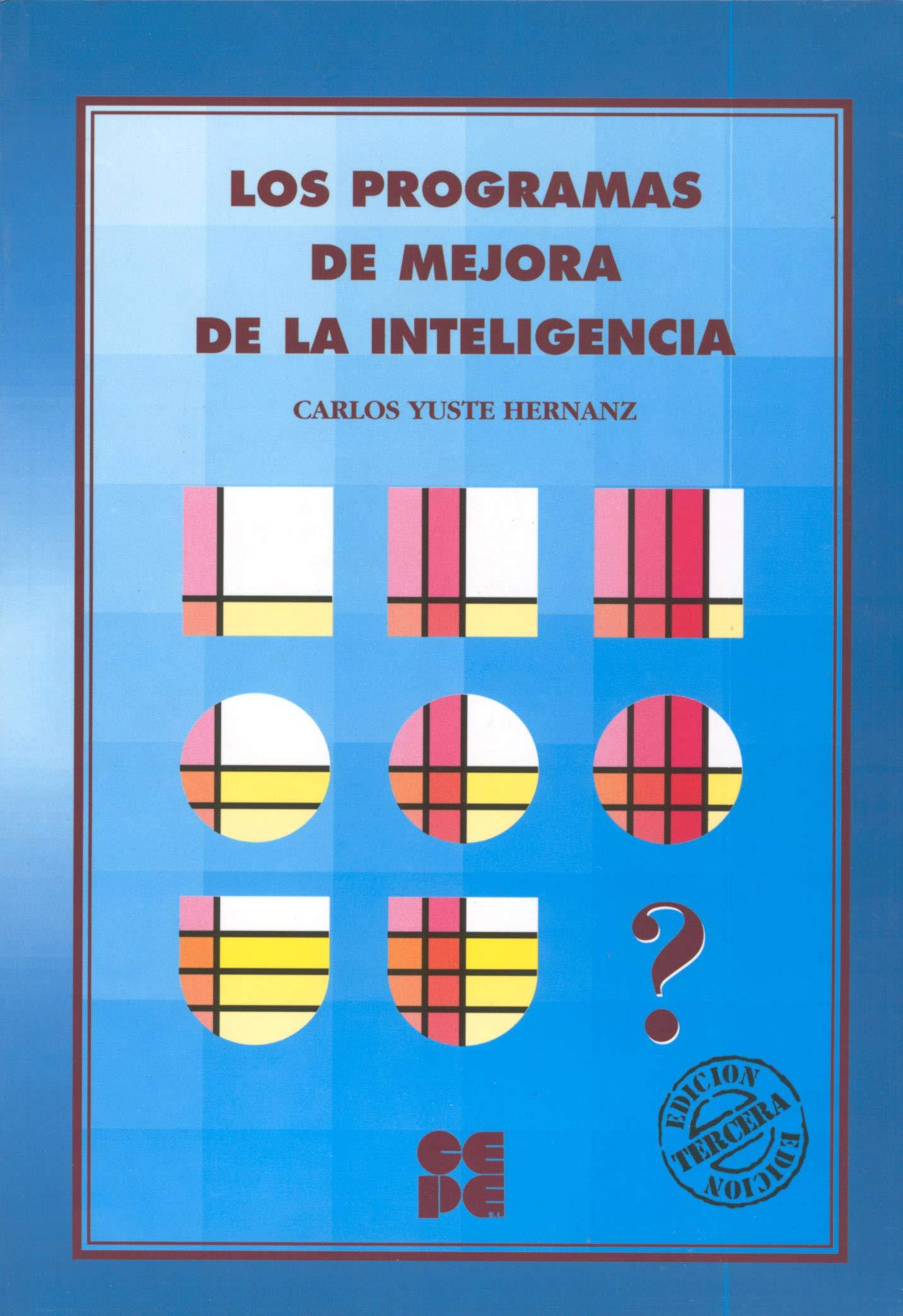 Los Programas de Mejora de la Inteligencia: 12 Estrategias para aprender: Amazon.es: Yuste Hernanz, Carlos: Libros