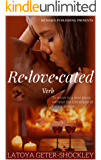 Relovecated (Living With Decisions Book 1)
