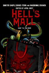 Hell's Mall: Sinister Shops, Cursed Objects and Maddening Crowds (Hell's Series) Kindle Edition