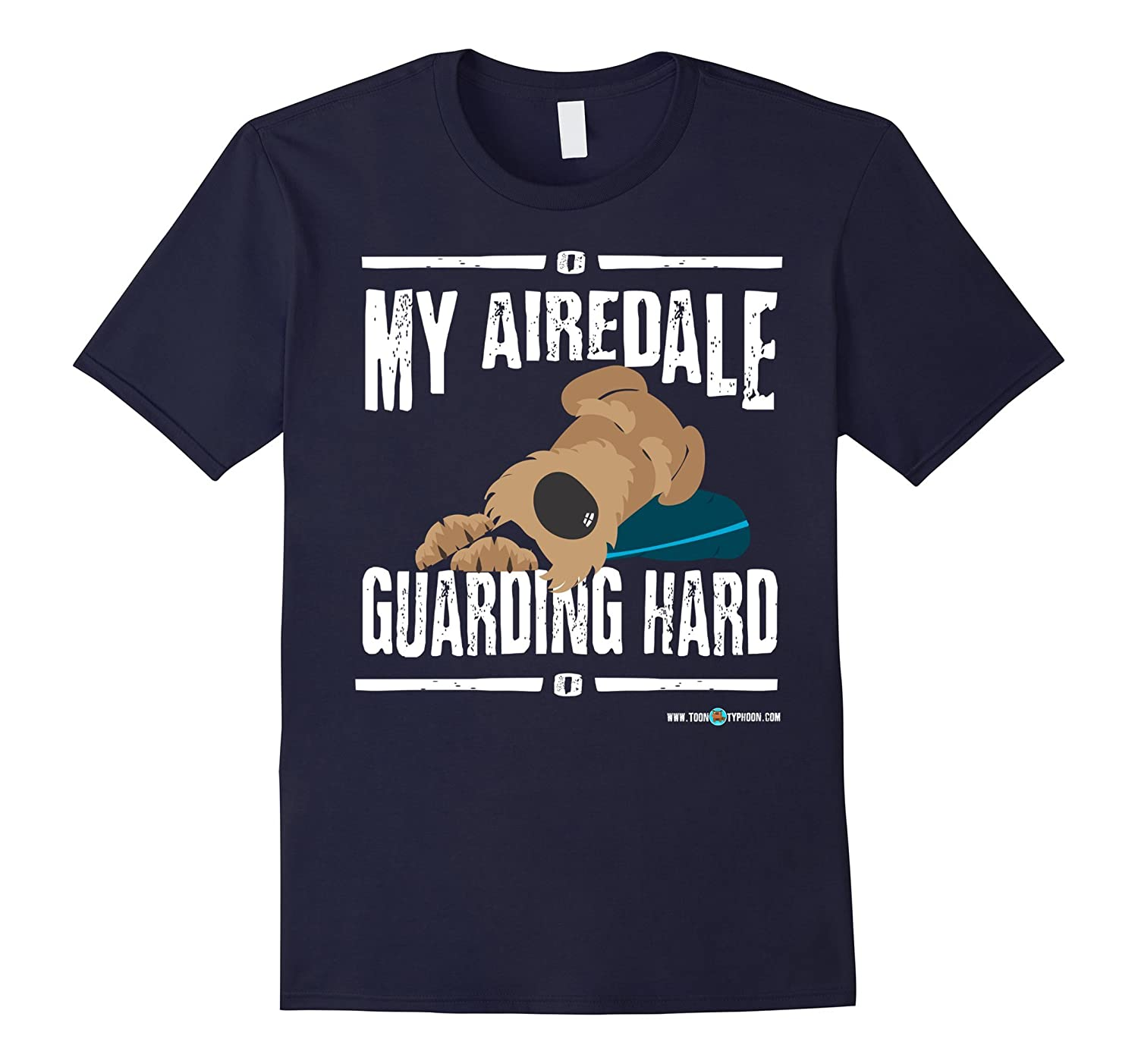 Airedale shirt | MY Airedale Guarding Hard | Airedale gift-Art