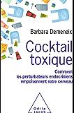 Cocktail toxique: Comment les perturbateurs endocriniens empoisonnent notre cerveau