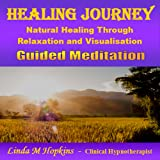 Healing Journey - Guided Meditation - Natural Healing Through Relaxation and Visualisation