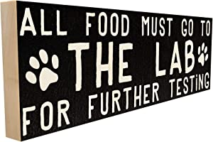 All Food Must Go to The Lab for Further Testing. Hand-Crafted in Tennessee, This Custom Wood Block Sign Measures 4X12 Inches. an Authentic, American Made Gift for Family or Friend.