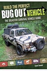 Build the Perfect Bug Out Vehicle: The Disaster Survival Vehicle Guide Paperback