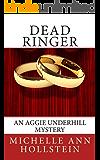 Dead Ringer: An Aggie Underhill Mystery (A quirky, comical adventure): An Aggie Underhill Mystery