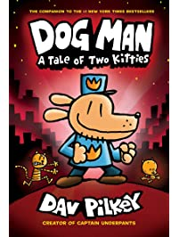Dog Man: A Tale of Two Kitties: From the Creator of Captain Underpants