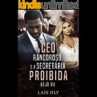 O CEO Rancoroso e a Secretária Proibida - Déjà Vu