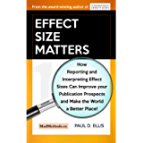 Effect Size Matters: How Reporting and Interpreting Effect Sizes Can Improve your Publication Prospects and Make the…