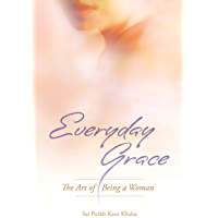 Everyday Grace: The Art of Being a Woman
