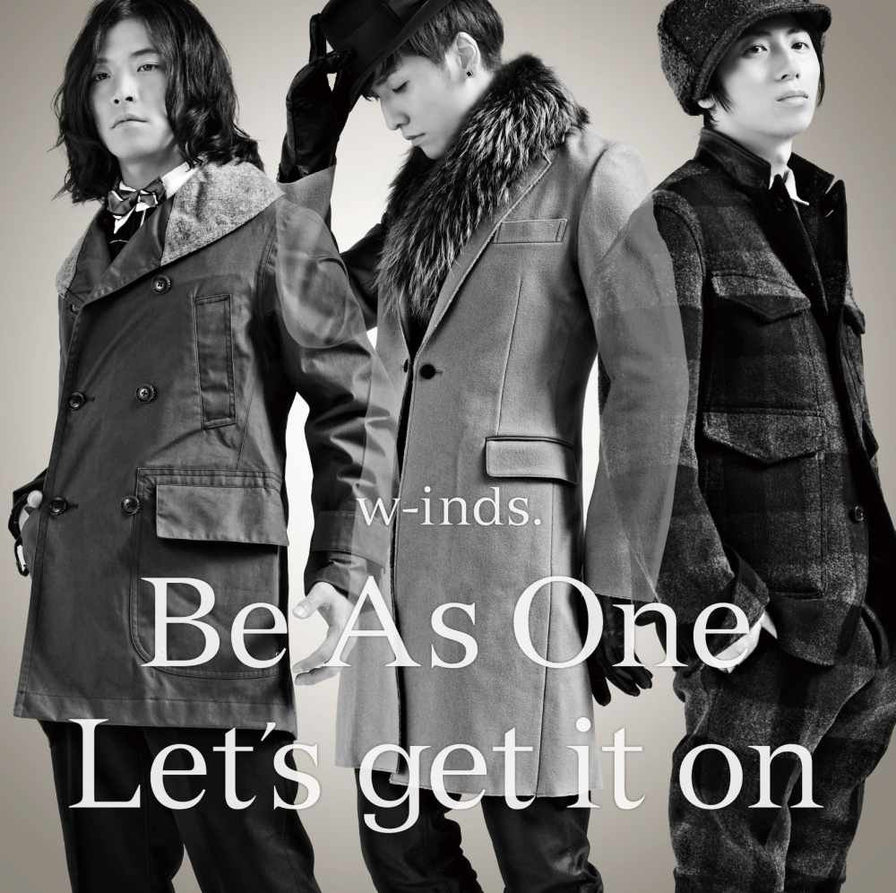 W-INDS. - BE AS ONE/LETS GET I...