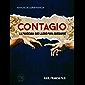 CONTAGIO: La pandemia que llegó para quedarse