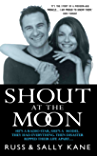 Shout at the Moon - He's a Radio Star, She's a Top Designer. They Had Everything, Then Disaster Ripped Their Life Apart…