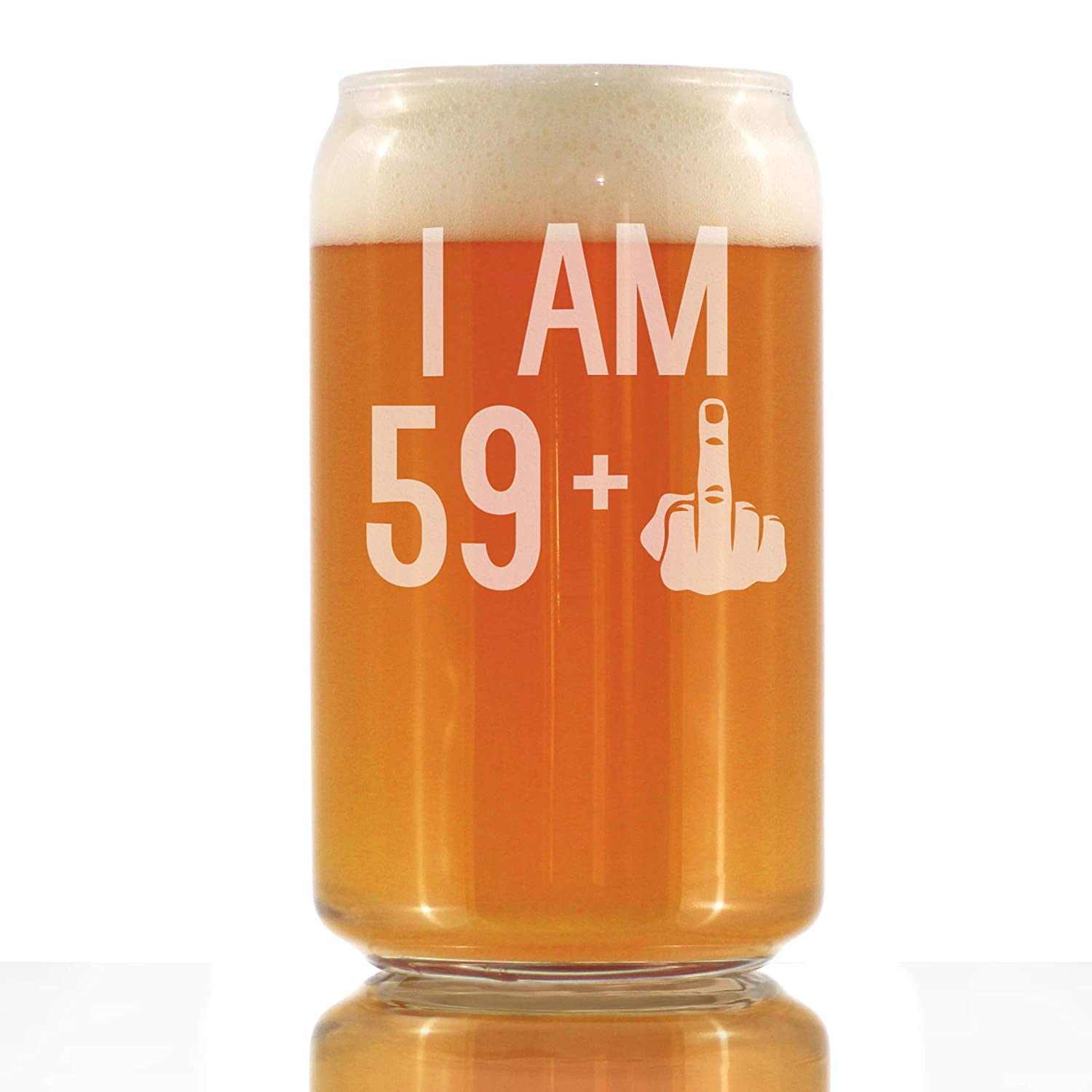 I Am 59 + One Middle Finger - 16 oz Beer Can Pint Glass - Funny 60th  Birthday Gifts for Men Turning 60