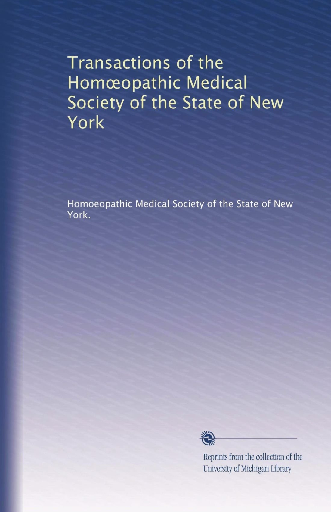 Transactions of the Hom?opathic Medical Society of the State of New York (Volume 23) ebook