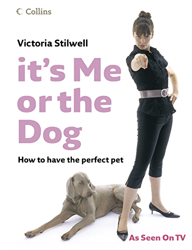 It�s Me or the Dog: How to have the Perfect Pet