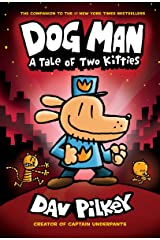 Dog Man: A Tale of Two Kitties: From the Creator of Captain Underpants (Dog Man #3) Hardcover