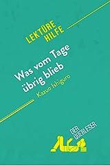 Was vom Tage übrig blieb von Kazuo Ishiguro (Lektürehilfe): Detaillierte Zusammenfassung, Personenanalyse und Interpretation (German Edition) Kindle Edition