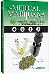 The Medical Marijuana Guidebook: America's First How-To Guide for Patients and Caregivers Paperback