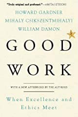 Good Work: When Excellence and Ethics Meet Kindle Edition
