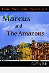 Marcus and the Amazons (Blue Mountain Series Book 1) Kindle Edition