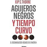 Agujeros negros y tiempo curvo: El escandaloso legado de Einstein. Presentación de Stephen Hawking (Drakontos) (Spanish Editi
