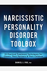 Narcissistic Personality Disorder Toolbox: 55 Practical Treatment Techniques for Clients, Their Partners & Their Children Paperback