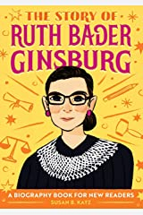 The Story of Ruth Bader Ginsburg: A Biography Book for New Readers Paperback