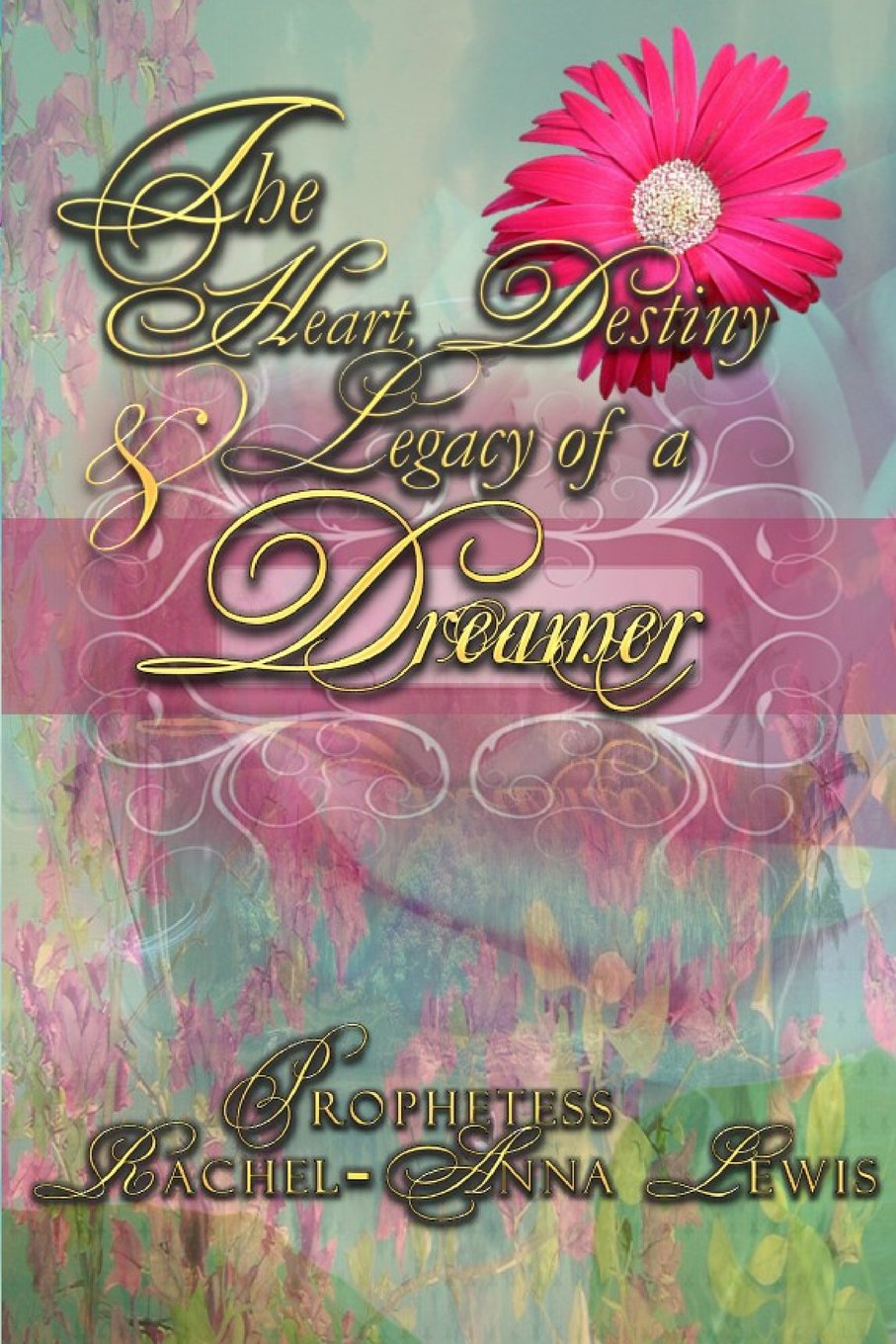 Download The Heart, Destiny & Legacy of a Dreamer pdf epub