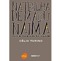 Na trilha de Macunaíma: Ócio e trabalho na cidade: Ócio e trabalho na cidade