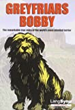 Greyfriars Bobby: The Remarkable True Story of the World's Most Devoted Terrier