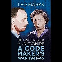 Between Silk and Cyanide: A Code Maker's War 1941-45