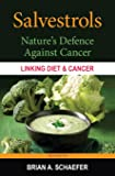 Salvestrols: Nature's Defence Against Cancer
