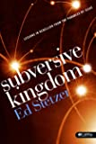 Subversive Kingdom: Lessons in Rebellion from the Parables of Jesus (Member Book)