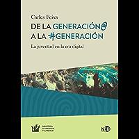 De la Generación@ a la #Generación: La juventud en la era digital (Biblioteca de infancia y juventud nº 2003)
