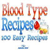 diet based on your blood type - Blood Type Recipes
