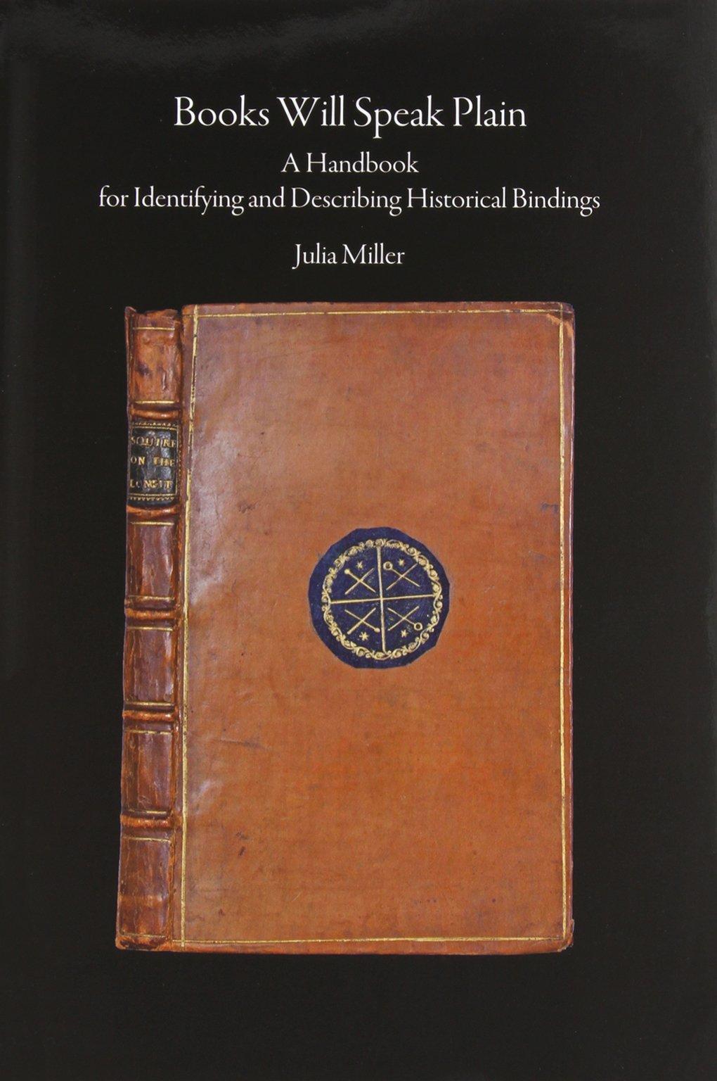 Download Books Will Speak Plain: A Handbook for Identifying and Describing Historical Bindings ebook