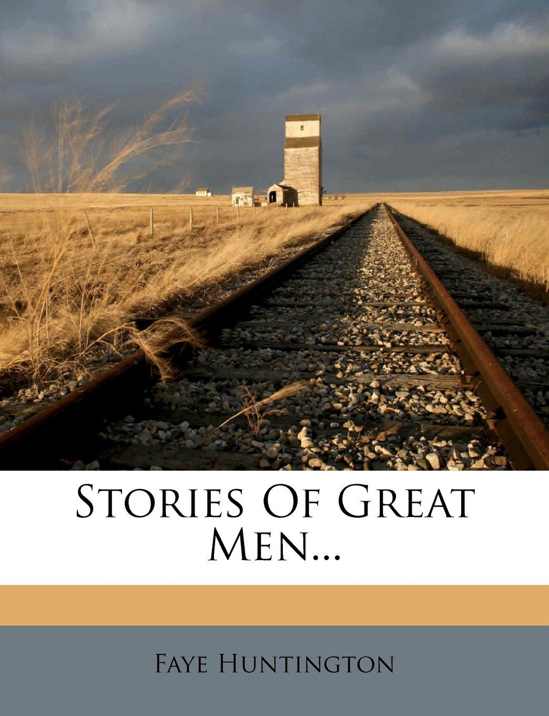 Read Online Stories Of Great Men... pdf