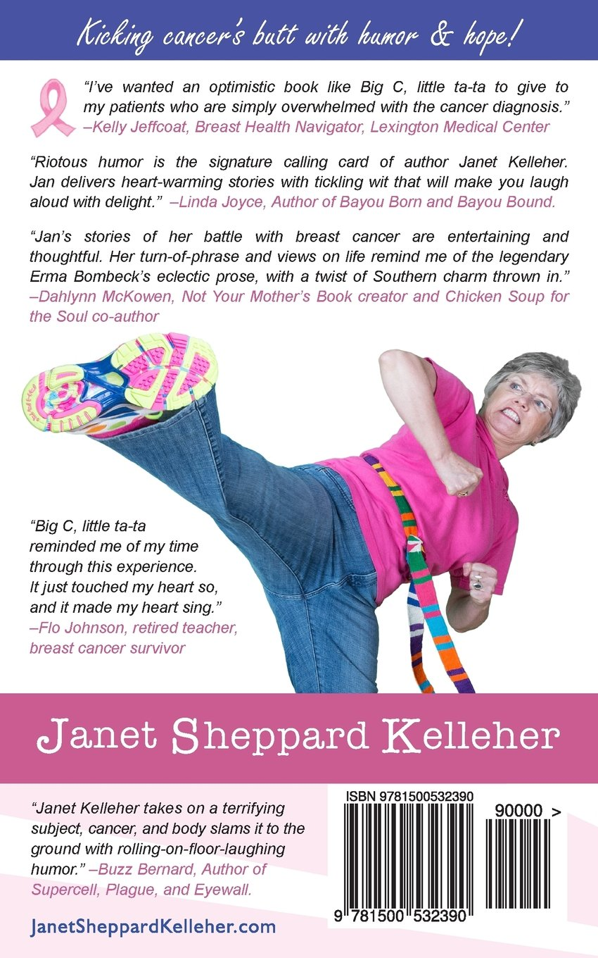 big c little ta ta kicking breast cancer s butt in humorous big c little ta ta kicking breast cancer s butt in 7 humorous stories janet sheppard kelleher 9781500532390 com books