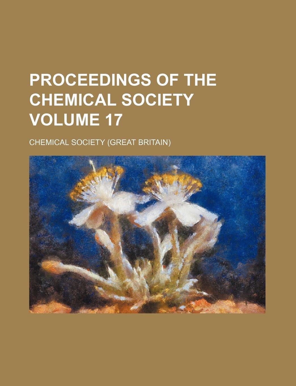 Proceedings of the Chemical Society Volume 17 pdf epub