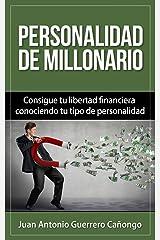 Personalidad de millonario: Consigue tu libertad financiera conociendo tu tipo de personalidad (Spanish Edition) Kindle Edition