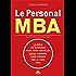 Le personal MBA: La bible du business pour faire décoller votre carrière sans passer par la case MBA
