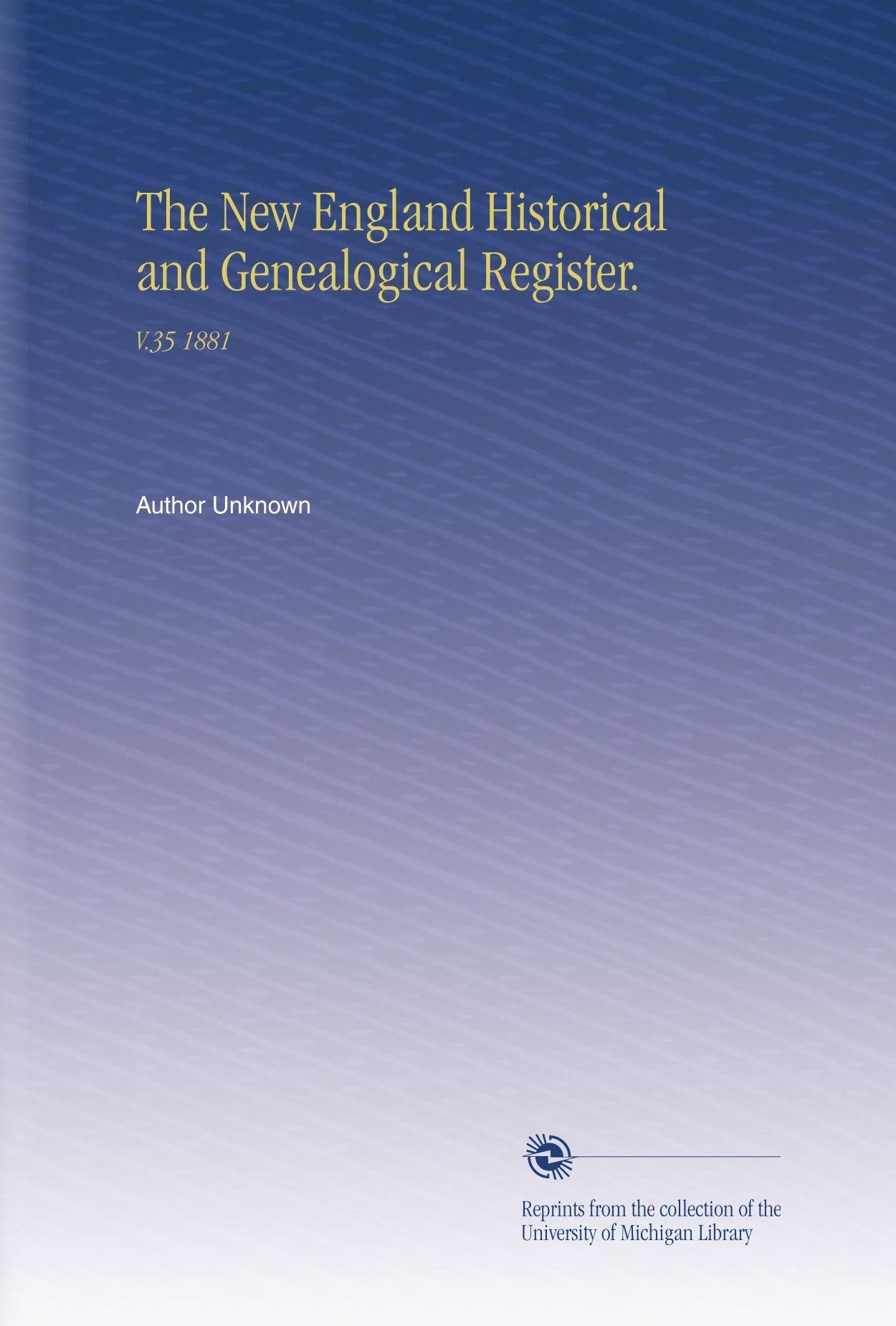Download The New England Historical and Genealogical Register.: V.35 1881 pdf