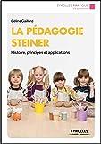 La pédagogie Steiner: Histoire, principes et applications
